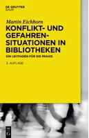 Konflikt- und Gefahrensituationen in Bibliotheken. Ein Leitfaden für die Praxis - Martin Eichhorn  [Gebundene Ausgabe]
