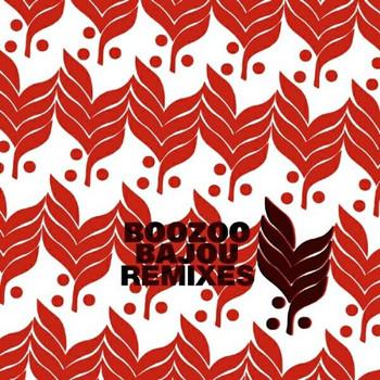 Boozoo Bajou - Boozoo Bajou Remixes