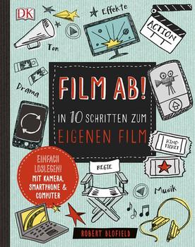 Film ab!: In 10 Schritten zum eigenen Film - Robert Blofield [Gebundene Ausgabe]