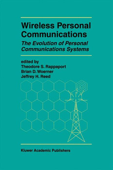 Wireless Personal Communications: The Evolution of Personal Communications Systems: Improving Capacity, Services, and Reliability (The Springer ... Series in Engineering and Computer Science)