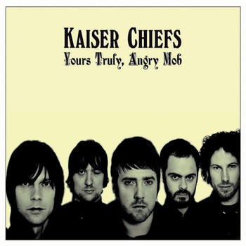 Kaiser Chiefs - Yours Truly, Angry Mob (Ltd. Deluxe Edition) [CD + DVD]