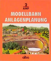 Modellbahn Anlagenplanung. Der richtige Weg zur vorbildgetreuen Modellbahn - Joachim M. Hill