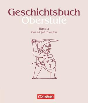 Geschichtsbuch, Oberstufe, Bd.2, Das 20. Jahrhundert: Das 20. Jahrhundert. Mit Methodenarbeitsteilen und Anregungen für thematische Längsschnitte