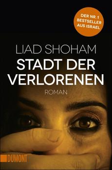 Stadt der Verlorenen: Roman - Liad Shoham