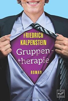 Gruppentherapie - Friedrich Kalpenstein  [Taschenbuch]