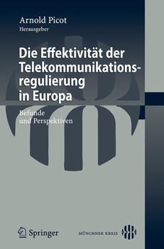 Die Effektivität der Telekommunikationsregulierung in Europa: Befunde und Perspektiven (German Edition)