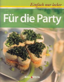 Einfach nur lecker: Für die Party [Broschiert]