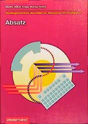 Absatz, Handlungsorientierte Materialien zur Allgemeinen Wirtschaftslehre, Arbeitsheft - Margit Bentin