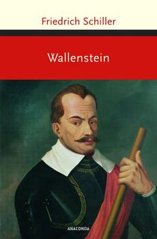 Wallenstein. Wallensteins Lager, Die Piccolomini, Wallensteins Tod - Friedrich Schiller  [Gebundene Ausgabe]