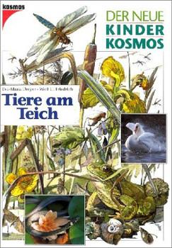 (Kosmos) Der neue Kinder-Kosmos, Tiere am Teich - Eva-Maria Dreyer
