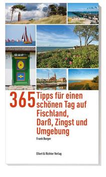 365 Tipps für einen schönen Tag auf Fischland, Darß, Zingst und Umgebung - Frank Burger  [Taschenbuch]