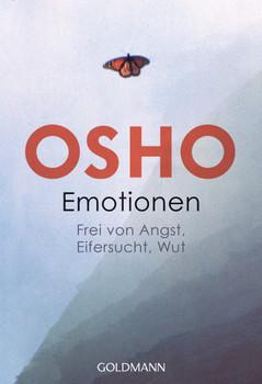 Emotionen: Frei von Angst, Eifersucht, Wut - Osho