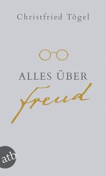 Alles über Freud - Christfried Tögel  [Taschenbuch]