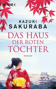 Das Haus der roten Töchter. Roman - Kazuki Sakuraba  [Taschenbuch]
