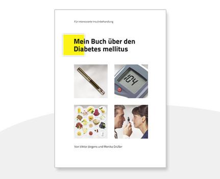 Mein Buch über den Diabetes mellitus: Für intensivierte Insulinbehandlung - Jörgens, Victor