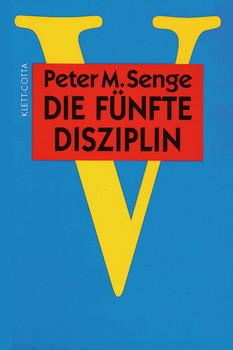 Die fünfte Disziplin. Kunst und Praxis der lernenden Organisation - Peter M. Senge