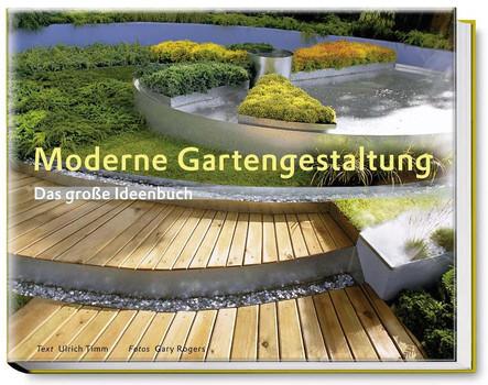 Moderne Gartengestaltung: Kompetenz aus erster Hand von Ulrich Timm, dem  langjährigen Ressortleiter der \
