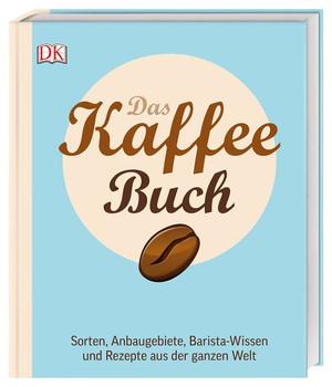 Das Kaffee-Buch. Sorten, Anbaugebiete, Barista-Wissen und Rezepte aus der ganzen Welt - Anette Moldvaer  [Gebundene Ausgabe]
