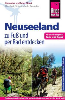 Reise Know-How: Neuseeland Outdoor-Handbuch: Klettern, Bergsteigen, Wandern, Mountainbiking, Kajakfahren - Albert, Peter