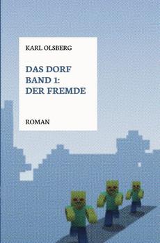 Das Dorf Band 1: Der Fremde - Karl Olsberg  [Taschenbuch]