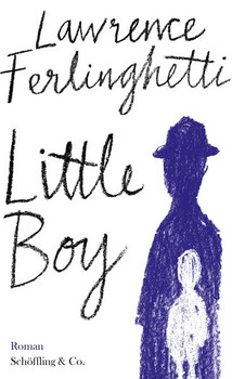 Little Boy. Roman - Lawrence Ferlinghetti  [Gebundene Ausgabe]
