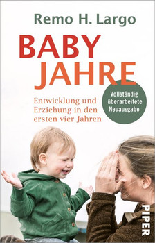 Babyjahre. Entwicklung und Erziehung in den ersten vier Jahren - Remo H. Largo  [Taschenbuch]