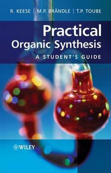 Practical Organic Synthesis: A Student's Guide - Martin Brändle  [Gebundene Ausgabe]