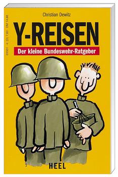 Y-Reisen. Der kleine Bundeswehr-Ratgeber - Christian Dewitz