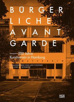 Bürgerliche Avantgarde. 200 Jahre Kunstverein in Hamburg [Gebundene Ausgabe]