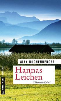 Hannas Leichen. Kriminalroman - Alex Buchenberger  [Taschenbuch]