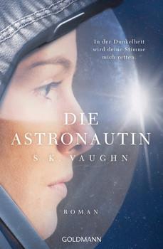 Die Astronautin - In der Dunkelheit wird deine Stimme mich retten. Roman - S. K. Vaughn  [Taschenbuch]