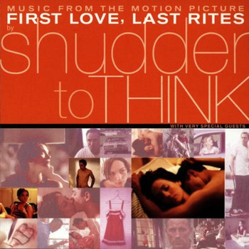 Shudder to Think - First Love, Last Rites