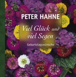 Viel Glück Und Viel Segen Geburtstagswünsche Peter Hahne