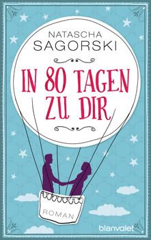 In 80 Tagen zu dir - Natascha Sagorski