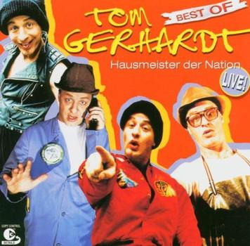 Tom Gerhardt - Hausmeister der Nation -- Best Of / Live!