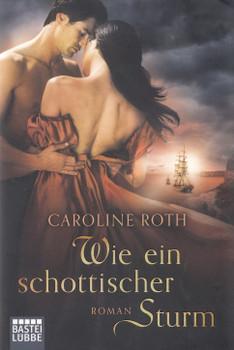 Wie ein schottischer Sturm - Caroline Roth [Taschenbuch]