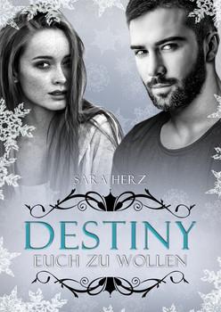 Destiny – Euch zu wollen - Sara Herz  [Taschenbuch]