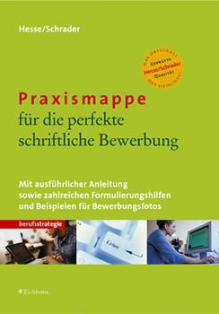 Praxismappe für die perfekte schriftliche Bewerbung - Jürgen Hesse