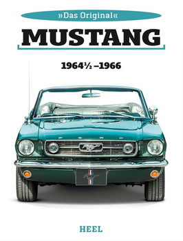 Das Original: Ford Mustang 1964 1/2 bis 1966 - Colina Date  [Gebundene Ausgabe]
