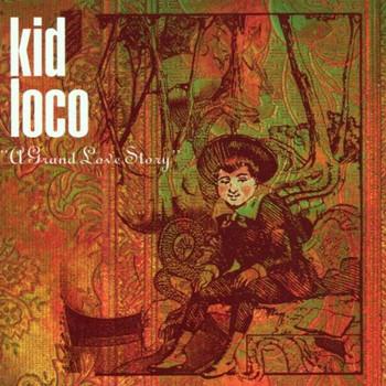 Kid Loco - A Grand Love Story