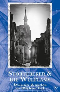 Störtebeker & Die Wulflams. Stralsunder Geschichten von Wilhelmine Fleck - Wilhelmine Fleck  [Taschenbuch]