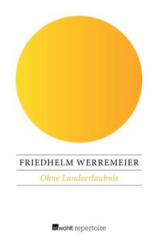 Ohne Landeerlaubnis - Friedhelm Werremeier [Taschenbuch]