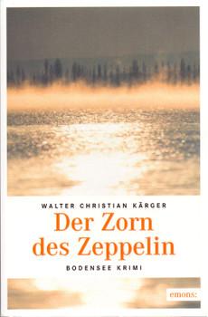 Der Zorn des Zeppelin - Walter Christian Kärger [Taschenbuch]