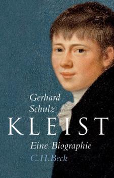 Kleist: Eine Biographie - Gerhard Schulz