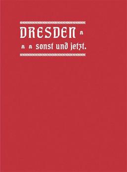 Dresden sonst und jetzt - Richter, Otto