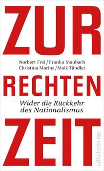 Zur rechten Zeit. Wider die Rückkehr des Nationalismus - Maik Tändler  [Gebundene Ausgabe]