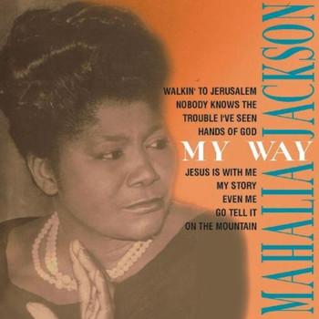 Mahalia Jackson - My Story