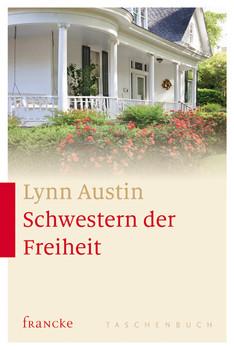 Schwestern der Freiheit - Austin, Lynn