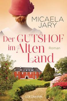 Der Gutshof im Alten Land. Roman - Micaela Jary  [Taschenbuch]
