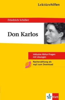 Lektürehilfen ' Don Carlos': Inklusive Abitur-Fragen mit Lösungen. Ausführliche Inhaltsangaben mit Interpretation - Friedrich von Schiller